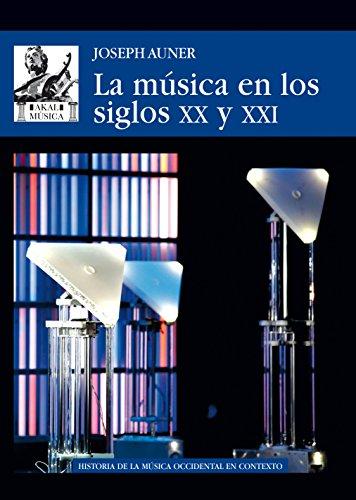 La música en los siglo XX y XXI por Joseph Auner