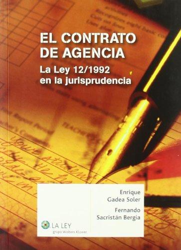El contrato de agencia: La Ley 12/1992 en la jurisprudencia por Enrique Gadea Soler
