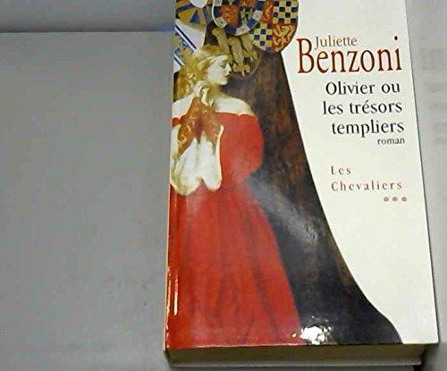 Olivier ou Les trésors templiers (Les chevaliers) par Juliette Benzoni