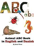 Animal ABC Book in English and Danish (English Edition)