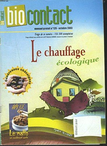 biocontact-mensuel-n-129-octobre-2003-le-chauffage-ecologique-le-natto-un-condiment-sante-genereuses-chataignes-horaires-d-39-ete-et-heure-naturelle-la-methode-quertant-la-salutation-au-soleil