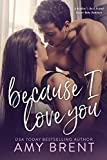 #7: Because I Love You: A Brother's Best Friend Secret Baby Romance
