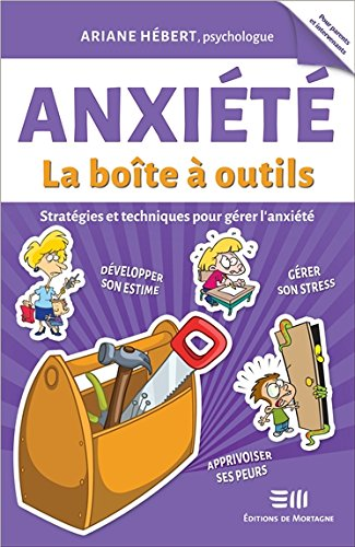 Anxiété - La boîte à outils - Stratégies et techniques pour gérer l'anxiété