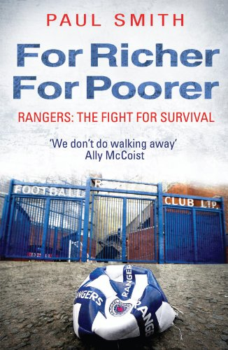 For Richer, For Poorer: Rangers: The Fight for Survival (English Edition) por Paul Smith