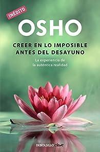 Creer en lo imposible antes del desayuno par  Osho