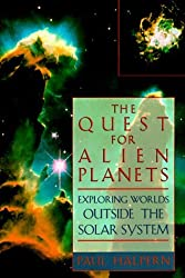 The Quest for Alien Planets: Exploring Worlds Outside the Solar System by Paul Halpern (1997-08-01)