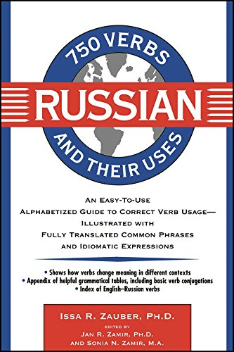 750 Russian Verbs and Their Uses (750 Verbs and Their Uses) por Issa R. Zauber