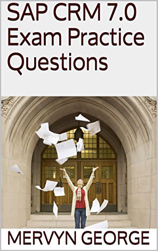 sap-crm-70-exam-practice-questions-english-edition