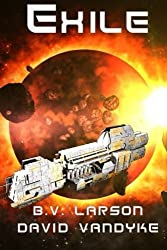 Exile (Star Force Series) (Volume 11) by B. V. Larson (2014-09-25)