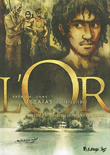 L'Or (Tome 1) - Issaïas ou le colibri (French Edition)
