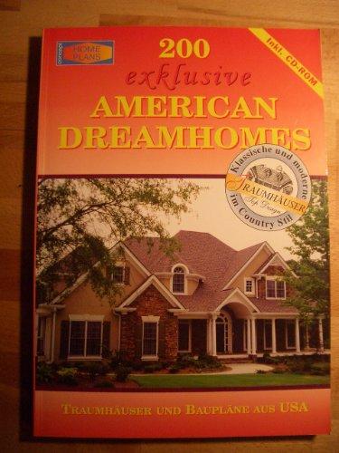 Preisvergleich Produktbild 200 exklusive American Dreamhomes, Truamhäuser und Baupläne aus USA
