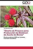 Diseño de Proceso para Producción de Biodiesel de Aceite de Ricino: Produzca glicerol USP con la menor inversión económica