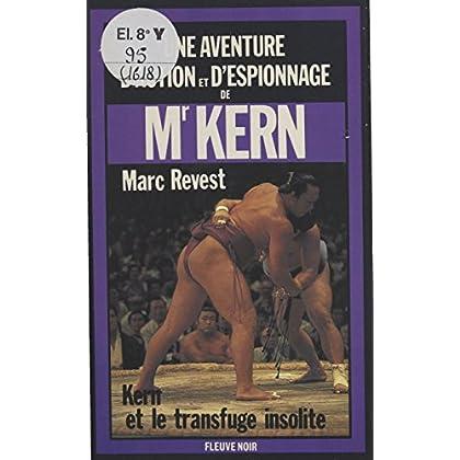 Kern et le transfuge insolite: Roman