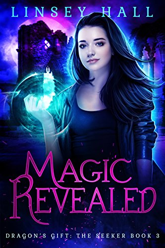 Magic Revealed (Dragon's Gift: The Seeker Book 3) (English Edition) par Linsey Hall