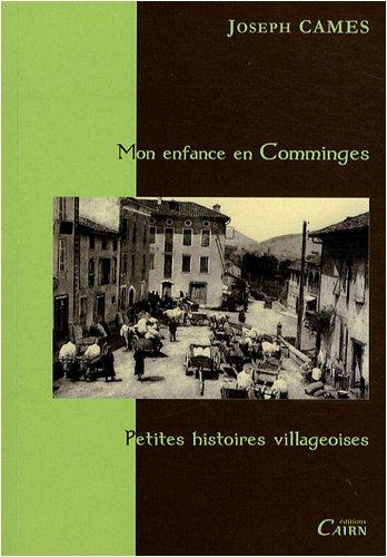 Mon enfance paysanne en Comminges : Petites histoires villageoises
