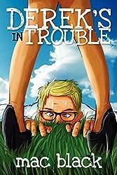 Derek's In Trouble by Mac Black (12-Jul-2012) Paperback