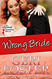 Wrong Bride (Accidental Encounters Book 4)