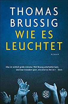 Wie es leuchtet: Roman (German Edition) by [Brussig, Thomas]