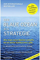 Der Blaue Ozean als Strategie: Wie man neue Märkte schafft, wo es keine Konkurrenz gibt Gebundene Ausgabe