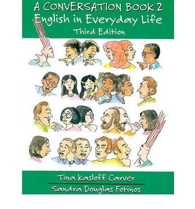 [(A Conversation Book 2: English in Everyday Life: Bk. 2)] [Author: Tina Kasloff Carver] published on (March, 1998)