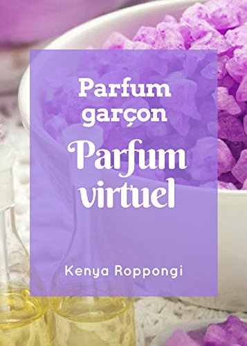 Couverture du livre Parfum virtuel du parfumeur garçon