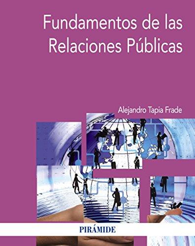 Fundamentos de las Relaciones Públicas (Economía Y Empresa) por Alejandro Tapia Frade