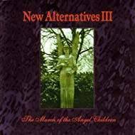 New Alternatives III: The March Of The Angel Children