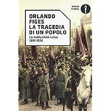La tragedia di un popolo. La rivoluzione russa 1891-1924