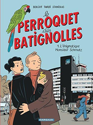 Perroquet des Batignolles (Le) - tome 1 - L'énigmatique Monsieur Schmutz (1)