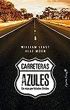 5. Carreteras azules: Un viaje por Estados Unidos - William Least Heat-Moon :arrow: 1982