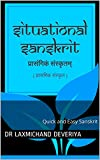 Situational Sanskrit: Quick and Easy Sanskrit