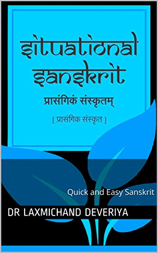 Situational Sanskrit: Quick and Easy Sanskrit (English Edition)