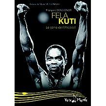 Fela Kuti : Le génie de l'Afrobeat (Voix du monde)