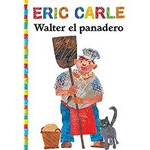 Walter el Panadero = Walter the Baker (World of Eric Carle)