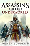 Assassin's Creed: Underworld is the eighth gripping novel from Oliver Bowden set in the immersive world of Assassin's Creed. A disgraced Assassin. A deep-cover agent. A quest for redemption.1862, and with London in the grip of the Industrial Revoluti...