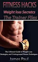 Fitness and Diet Hacks: Weight Loss Secrets: The Ultimate Guide to Weight Loss Strategies, Diet Tricks, and Underground Fitness Techniques That Work! (English Edition)