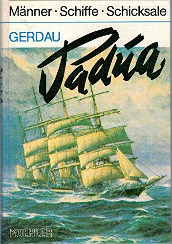 viermastbark-padua-ein-ruhmreiches-schiff-reihe-manner-schiffe-schicksale-band-1