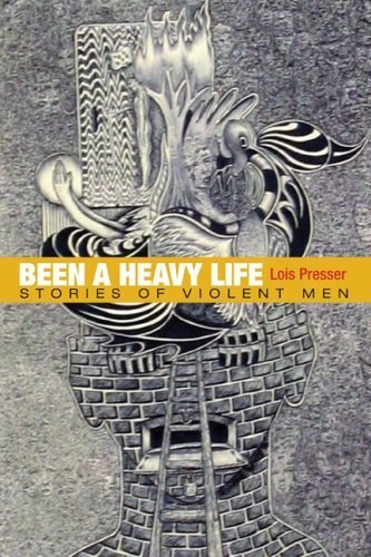 Been a Heavy Life: Stories of Violent Men (Critical Perspectives in Criminology) by Lois Presser (2008-08-22)