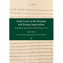Paul's Letter to the Romans and Roman Imperialism: An Ideological Analysis of the Exordium Romans 1:1-17