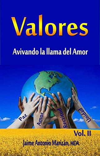 Valores: Avivando la llama del Amor por Jaime Antonio Marizán