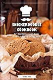 Snickerdoodle Cookbook: Very Best Snickerdoodle Cookie Recipes to Share with The Family
