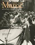 Maroc, 1900-1960 - Un certain regard