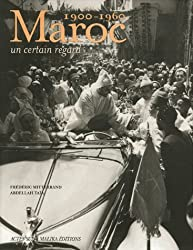 Maroc, 1900-1960 : Un certain regard