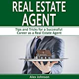 Real Estate Agent: Volume 2: Tips and Tricks for a Successful Career as a Real Estate Agent