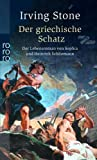 Der griechische Schatz - Das Leben von Heinrich Schliemann