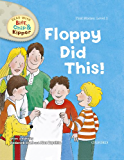 Floppy Did This! (Read With Biff, Chip and Kipper Level1) (Oxford Reading Tree)