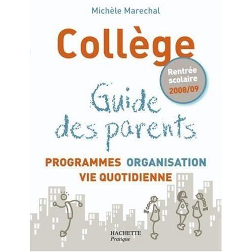 Collège : Guide des parents : Programmes, organisation, vie quotidienne de Maréchal, Michèle (2008) Broché
