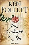 Une colonne de feu : roman | Follett, Ken (1949-....). Auteur