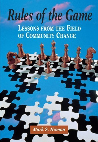 Rules of the Game: Lessons from the Field of Community Change (Community and Agency Counseling) by Mark S. Homan (1998-07-17)