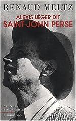 Alexis Léger dit Saint-John Perse de Renaud Meltz